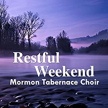 Restful Weekend