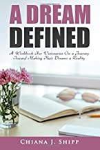 A Dream Defined: The Workbook For Visionaries