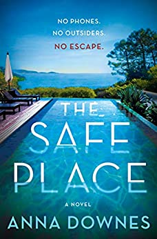 The Safe Place: A Novel by [Anna Downes]