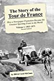 The Story of the Tour de France, Volume 1: 1903-1975: How a Newspaper Promotion Became the Greatest Sporting Event in the World