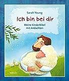 Ich bin bei dir: Meine Kinderbibel mit Andachten - Sarah Young