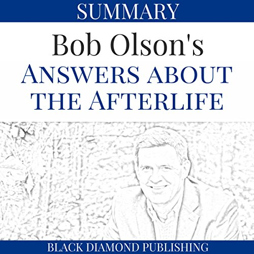 Summary: Bob Olson's Answers About the Afterlife audiobook cover art