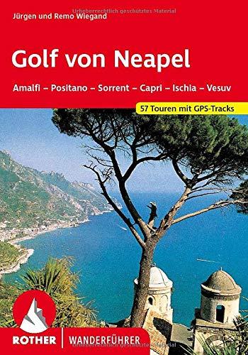 Golf von Neapel: Amalfi – Positano – Sorrent – Capri – Ischia – Vesuv. 57 Touren mit GPS-Tracks (Rother Wanderführer)