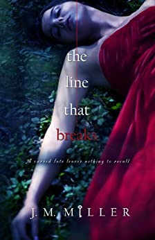 The Line That Breaks (The Line That Binds Book 2) by [J.M. Miller]