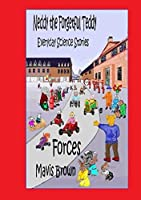 Neddy the Forgetful Teddy Everyday Science Stories: Forces
