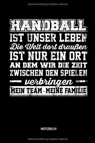Handball Ist Unser Leben - Notizbuch: Lustiges Liniertes Handball Notizbuch. Tolle Zubehör & Handballerin und Handballer Geschenk Idee für Verein & Mannschaft.