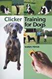 Clicker Training for Dogs: Positive...