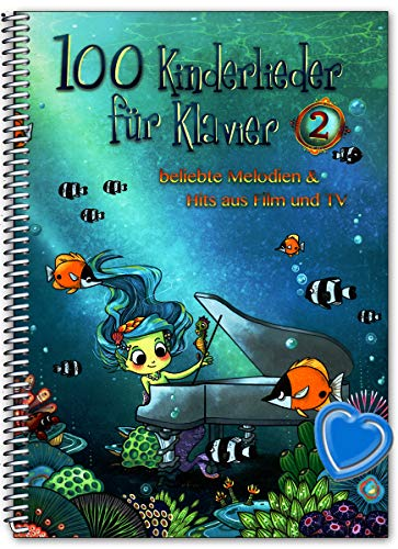 100 Kinderlieder für Klavier Band 2 - beliebte Melodien a Hits aus Film und TV - Kinderliederbuch mit bunter herzförmiger Notenklammer - BOE7965 9783954562329