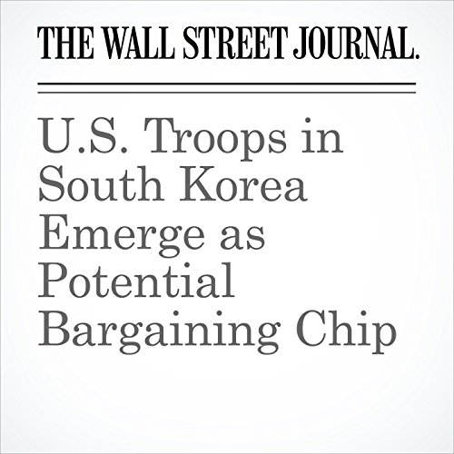 U.S. Troops in South Korea Emerge as Potential Bargaining Chip copertina