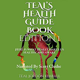Teal's Health Guide Book: Here Is What Really Makes Us Healthy and Awake audiobook cover art
