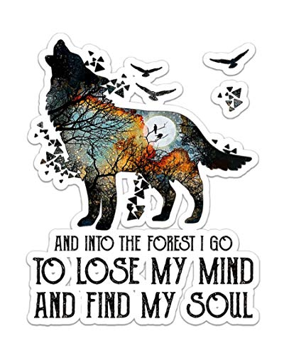 Wolf and into The Forest i go to Lose My Mind and find My Soul Camping Nature Sticker (2 Pack)