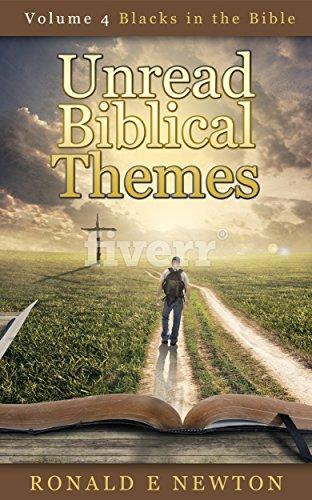 Unread Biblical Themes: Volume 4, Blacks in the Bible (English Edition)