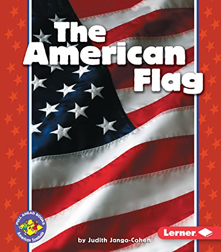 The American Flag (Pull Ahead Books ― American Symbols)