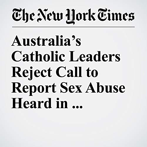 Australia's Catholic Leaders Reject Call to Report Sex Abuse Heard in Confessions copertina