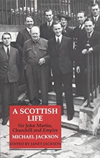 A Scottish Life: Sir John Martin, Churchill and Empire (Radcliffe Press)