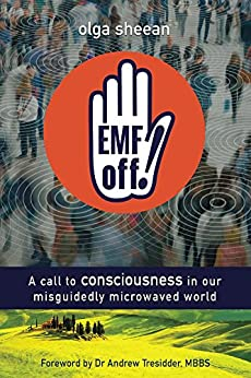 [Olga Sheean]のEMF off!: A call to consciousness in our misguidedly microwaved world (English Edition)