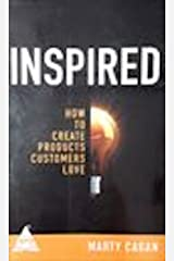 Inspired: How to Create Products Customers Love Paperback