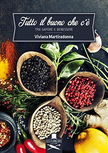 Tutto il buono che c'è: Tra sapore e benessere (Nouvelle cuisine)