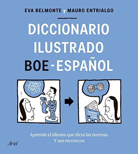 Diccionario ilustrado BOE-español: Aprende el idioma que dicta las normas y sus recovecos