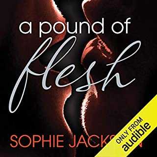 A Pound of Flesh                   By:                                                                                                                                 Sophie Jackson                               Narrated by:                                                                                                                                 Siri Steinmo                      Length: 14 hrs and 1 min     11 ratings     Overall 4.4