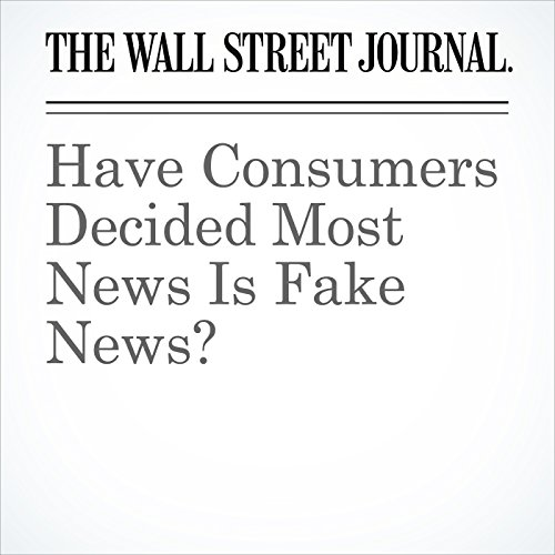 Have Consumers Decided Most News Is Fake News? copertina