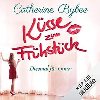 Küsse zum Frühstück     Diesmal für immer 1              Autor:                                                                                                                                 Catherine Bybee                               Sprecher:                                                                                                                                 Uschi Hugo                      Spieldauer: 11 Std. und 5 Min.     200 Bewertungen     Gesamt 4,3