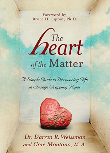 The Heart of the Matter: A Simple Guide to Discovering Gifts in Strange Wrapping Paper