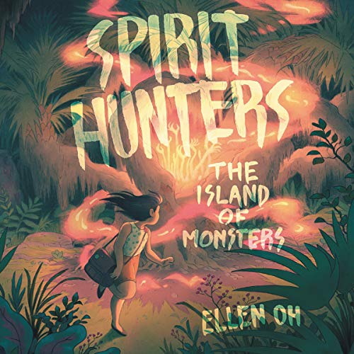 Spirit Hunters #2: The Island of Monsters Audiobook By Ellen Oh cover art