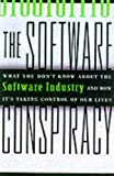 The Software Conspiracy: Why Companies Put Out Faulty Software, How They Can Hurt You and What You Can Do About It: What You Don't Know About the Software ... Control of Your Life (English Edition)