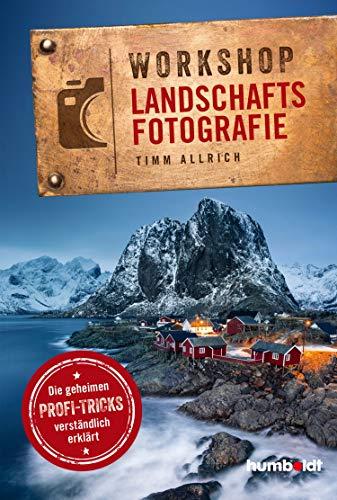 Workshop Landschaftsfotografie: Die geheimen Profi-Tricks verständlich erklärt