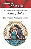 The Prince's Pregnant Mistress: A Royal Secret Baby Romance (Heirs Before Vows Book 2)