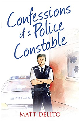 Confessions of a Police Constable (Confessions Series) (The Confessions Series)