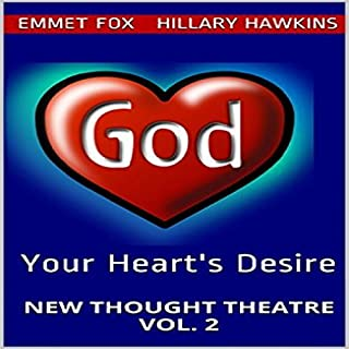 Your Heart's Desire     New Thought Theatre Vol. 2              By:                                                                                                                                 Emmet Fox,                                                                                        Hillary Hawkins                               Narrated by:                                                                                                                                 Hillary Hawkins                      Length: 20 mins     19 ratings     Overall 4.5