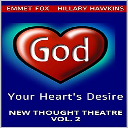 Your Heart's Desire     New Thought Theatre Vol. 2              By:                                                                                                                                 Emmet Fox,                                                                                        Hillary Hawkins                               Narrated by:                                                                                                                                 Hillary Hawkins                      Length: 20 mins     Not rated yet     Overall 0.0