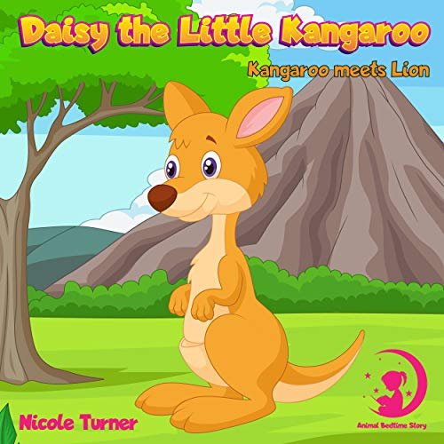 Daisy The Little Kangaroo: Daisy meets Lion | Kangaroos Before Sleep Bedtime Story Book for kids age 2-6 years old | Gifts for girls (English Edition)