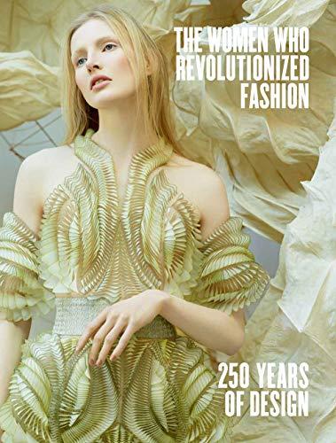 Image of The Women Who Revolutionized Fashion: 250 Years of Design (RIZZOLI ELECTA)