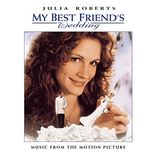My Best Friend's Wedding: Music From The Motion Picture