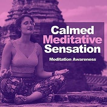 Calmed Meditative Sensation