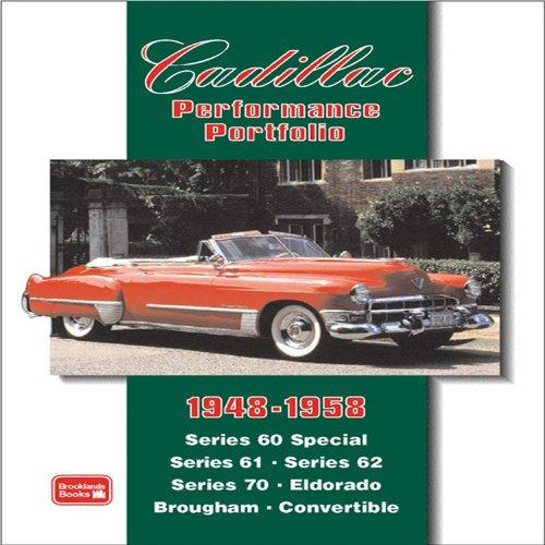 Cadillac 1948-1958 Performance Portfolio: Series 60 Special, Series 61, Series 62, Series 70, Eldorado, Brougham, Convertible