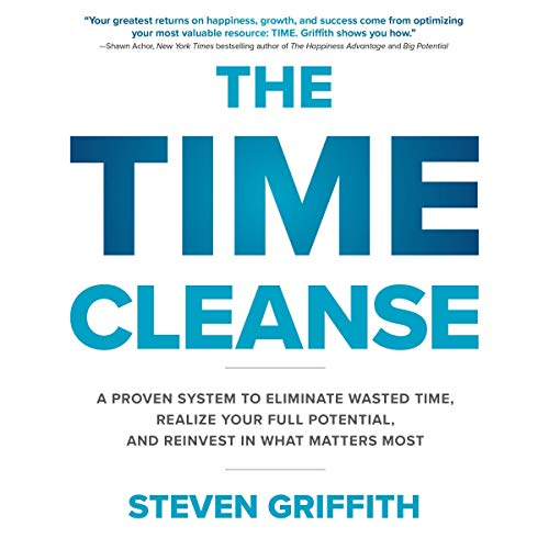 The Time Cleanse     A Proven System to Eliminate Wasted Time, Realize Your Full Potential, and Reinvest in What Matters Most              By:                                                                                                                                 Steven Griffith                               Narrated by:                                                                                                                                 Steven Griffith                      Length: 6 hrs and 19 mins     1 rating     Overall 5.0