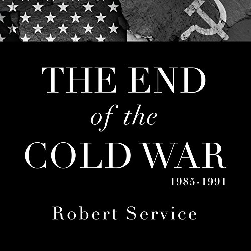 The End of the Cold War 1985-1991 audiobook cover art