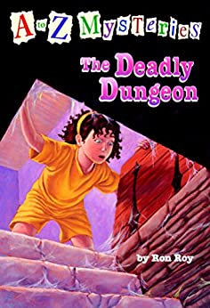 A to Z Mysteries: The Deadly Dungeon by [Ron Roy, John Steven Gurney]