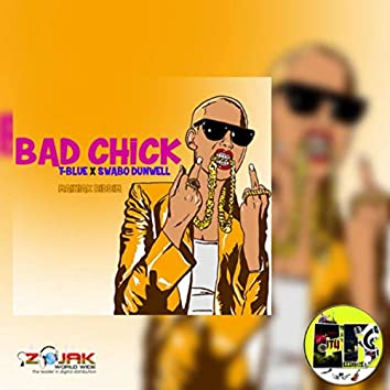 Bad Chick (feat. Swabo Dunwell)