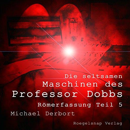Römerfassung - Die seltsamen Maschinen des Professor Dobbs 5 Titelbild