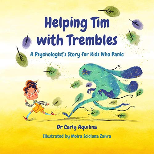 Helping Tim with Trembles: A Psychologist's Story for Kids who Panic (English Edition)