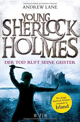 Young Sherlock Holmes: Der Tod ruft seine Geister – Der junge Sherlock Holmes ermittelt in Irland