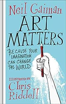 Art Matters by [Neil Gaiman, Chris Riddell]