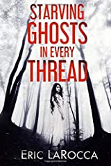 Starving Ghosts in Every Thread Paperback