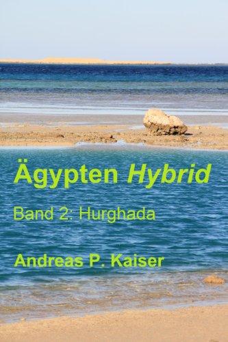 Hurghada: Der persönliche Reiseführer (Ägypten Hybrid 2)