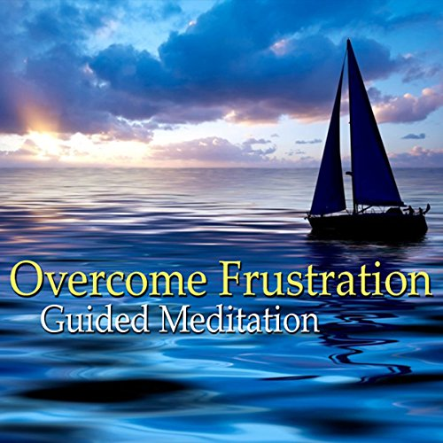 Guided Meditation to Overcome Frustration audiobook cover art
